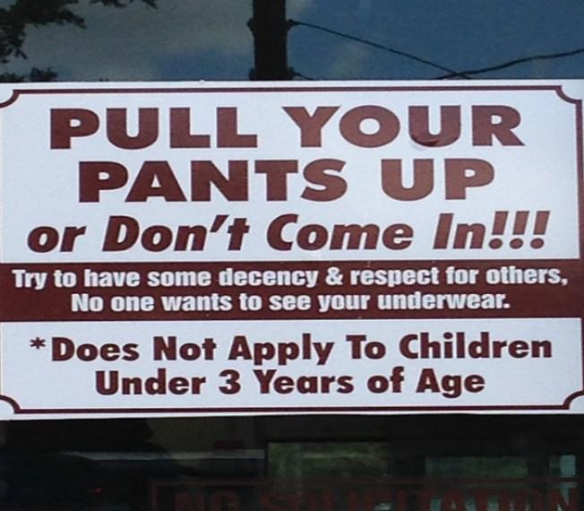 ¡Alto! ¡Pantalones arriba!